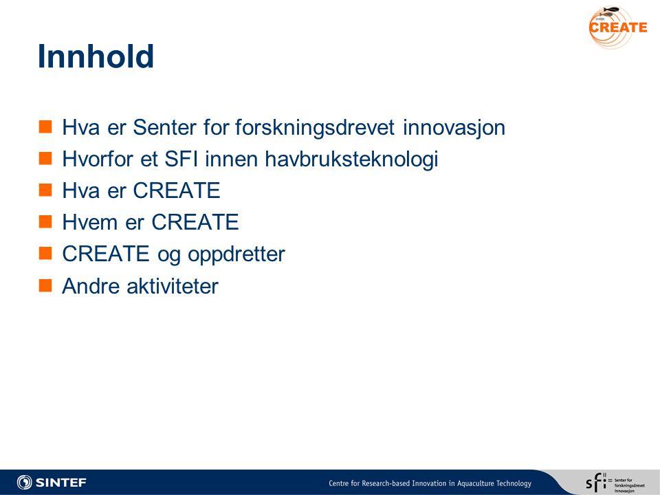 Innhold Hva er Senter for forskningsdrevet innovasjon