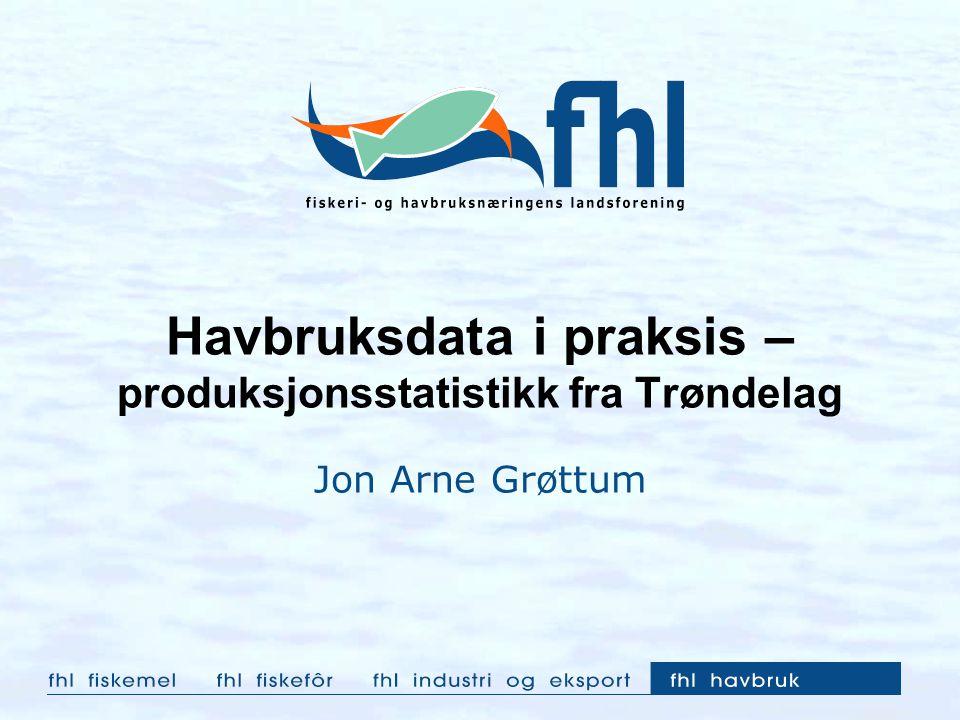 Havbruksdata i praksis – produksjonsstatistikk fra Trøndelag