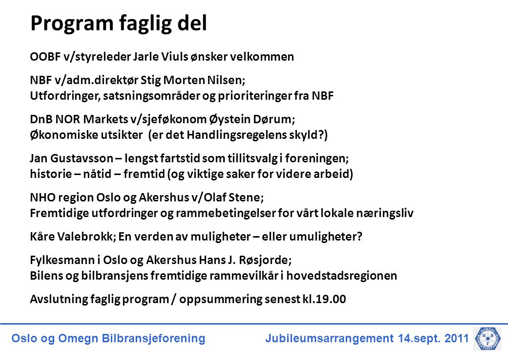 Program faglig del OOBF v/styreleder Jarle Viuls ønsker velkommen