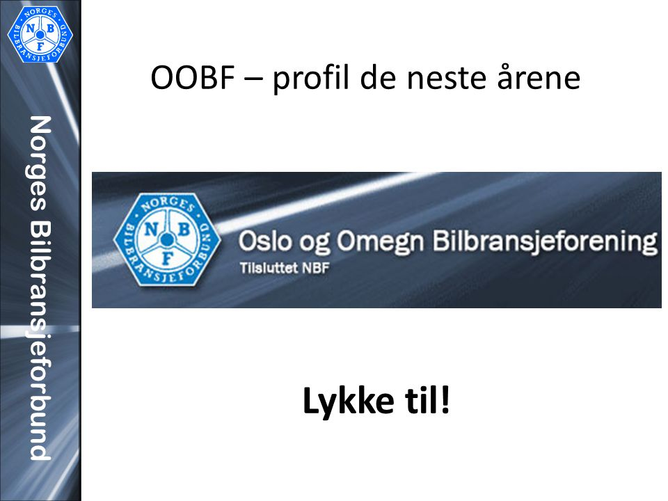 OOBF – profil de neste årene