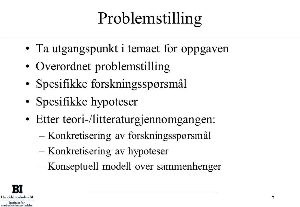 Problemstilling Ta utgangspunkt i temaet for oppgaven