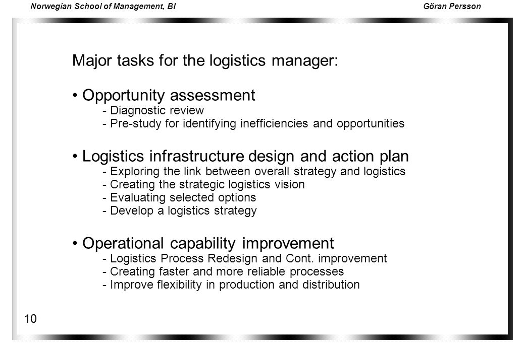 Major tasks for the logistics manager: • Opportunity assessment
