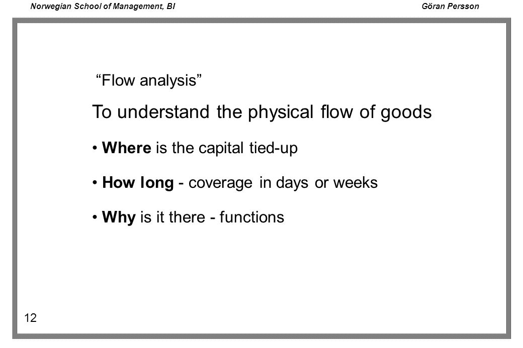 To understand the physical flow of goods