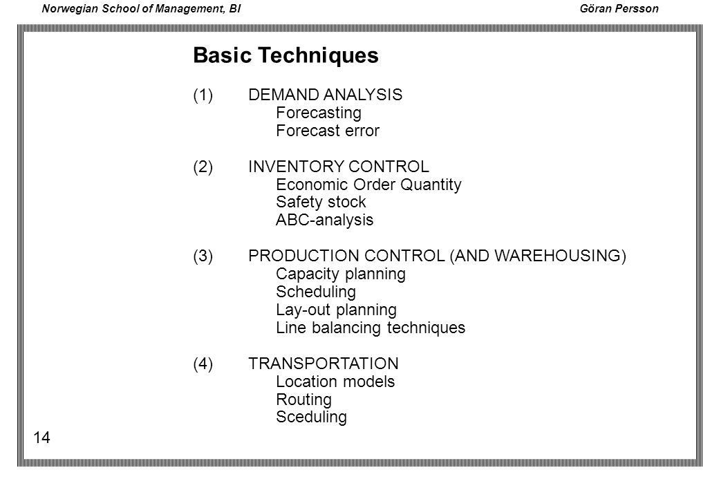 Basic Techniques (1) DEMAND ANALYSIS Forecasting Forecast error