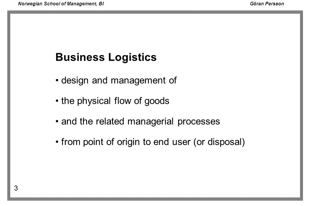 Business Logistics • design and management of