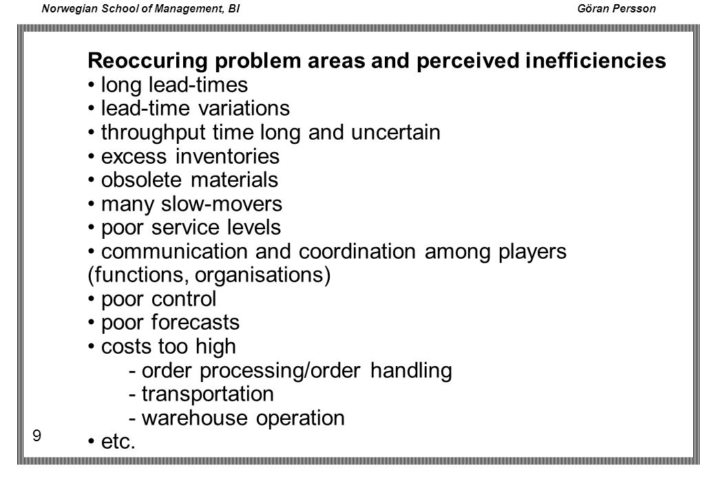 Reoccuring problem areas and perceived inefficiencies