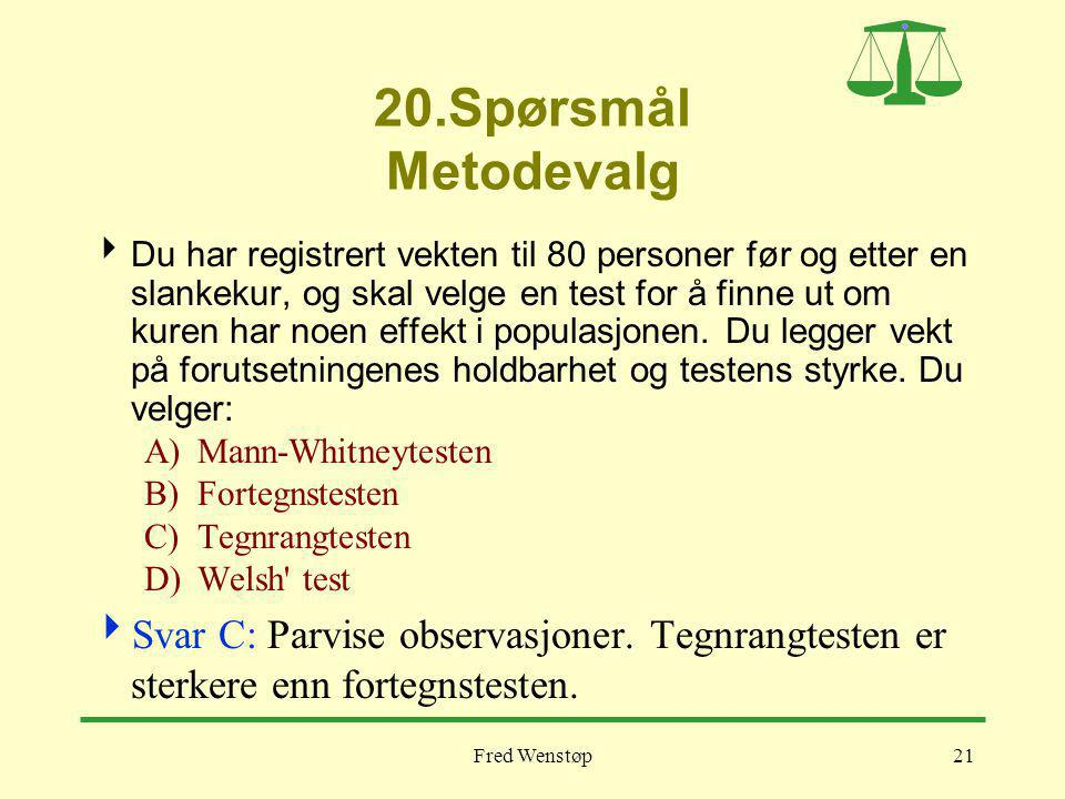 20.Spørsmål Metodevalg
