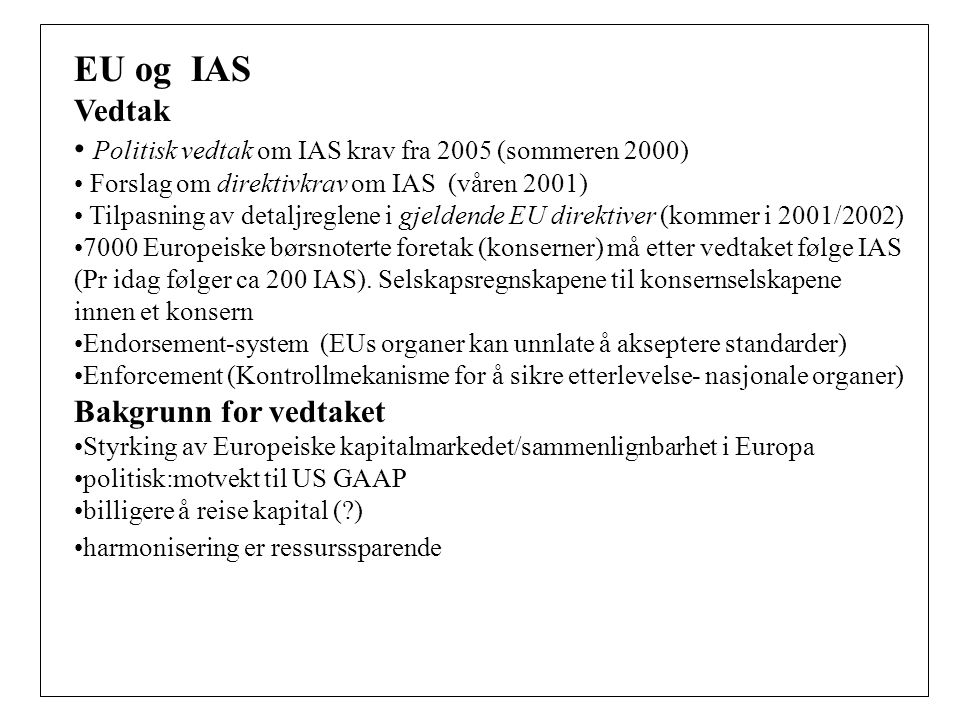 EU og IAS Vedtak Politisk vedtak om IAS krav fra 2005 (sommeren 2000)