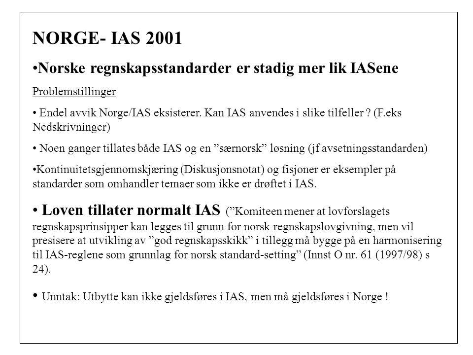 NORGE- IAS 2001 Norske regnskapsstandarder er stadig mer lik IASene
