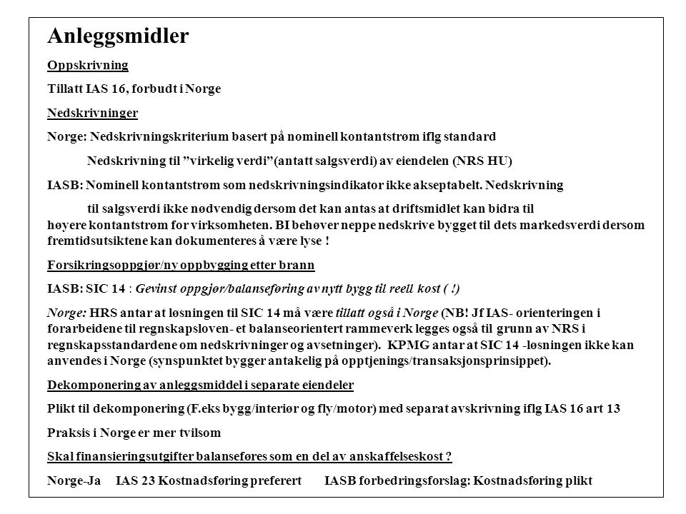 Anleggsmidler Oppskrivning Tillatt IAS 16, forbudt i Norge