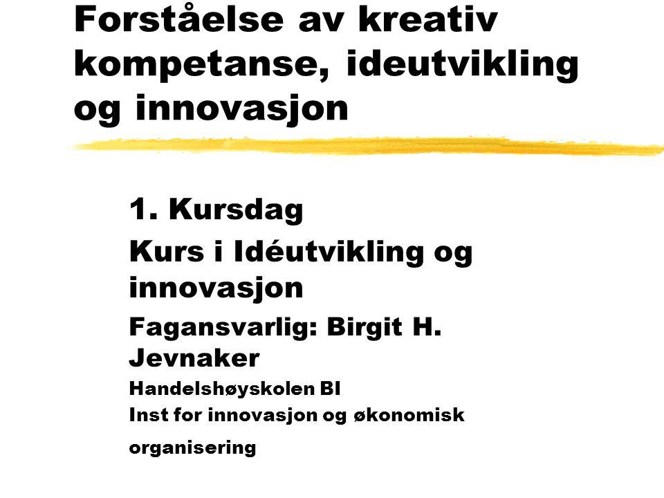 Forståelse av kreativ kompetanse, ideutvikling og innovasjon