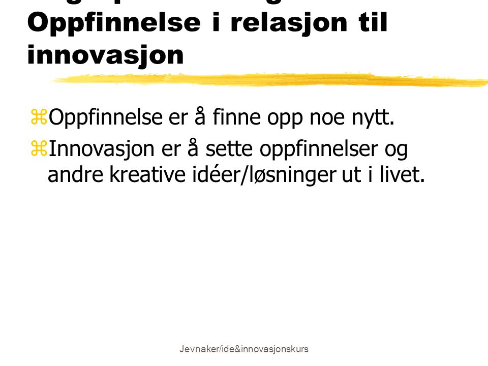 Begrepsavklaring: Oppfinnelse i relasjon til innovasjon