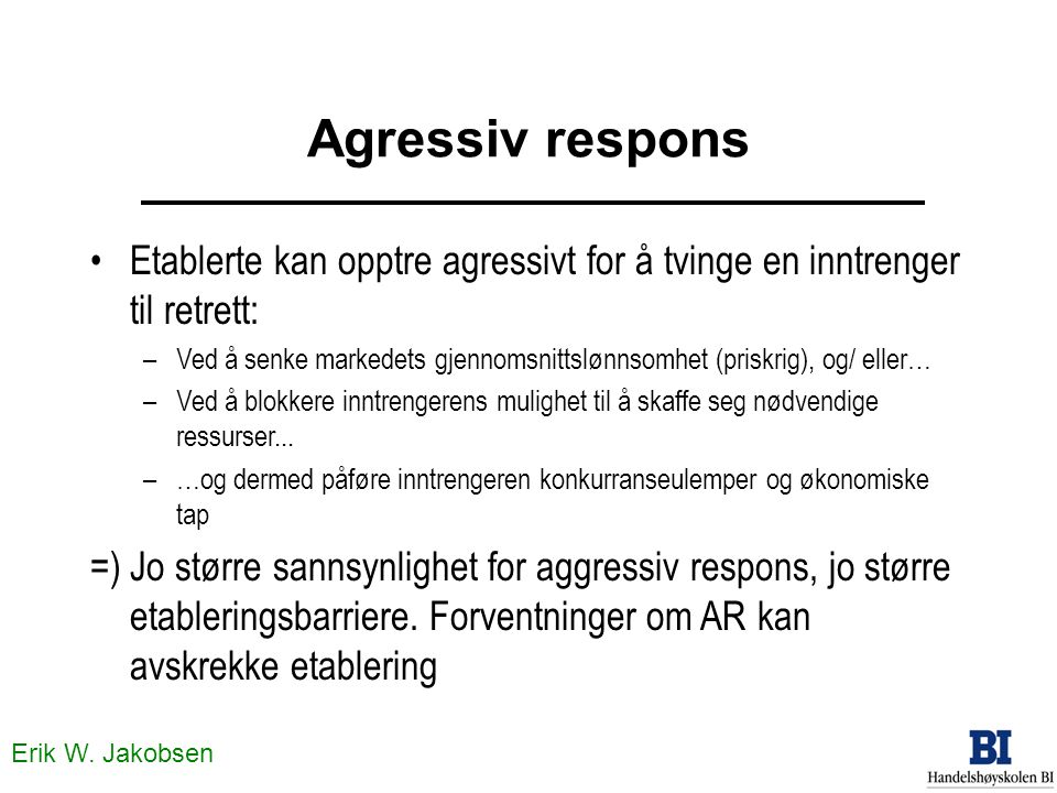 Agressiv respons Etablerte kan opptre agressivt for å tvinge en inntrenger til retrett: