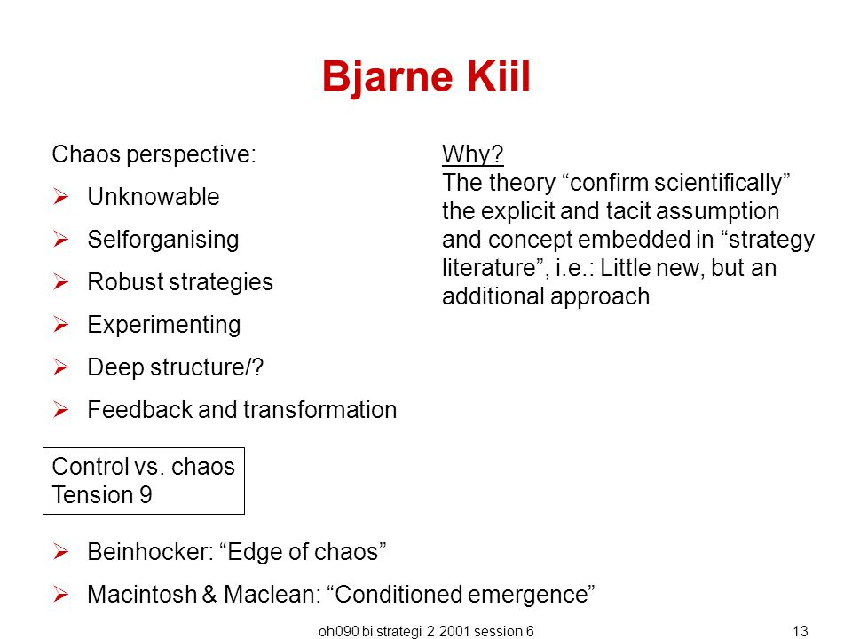 Bjarne Kiil Chaos perspective: Why Unknowable