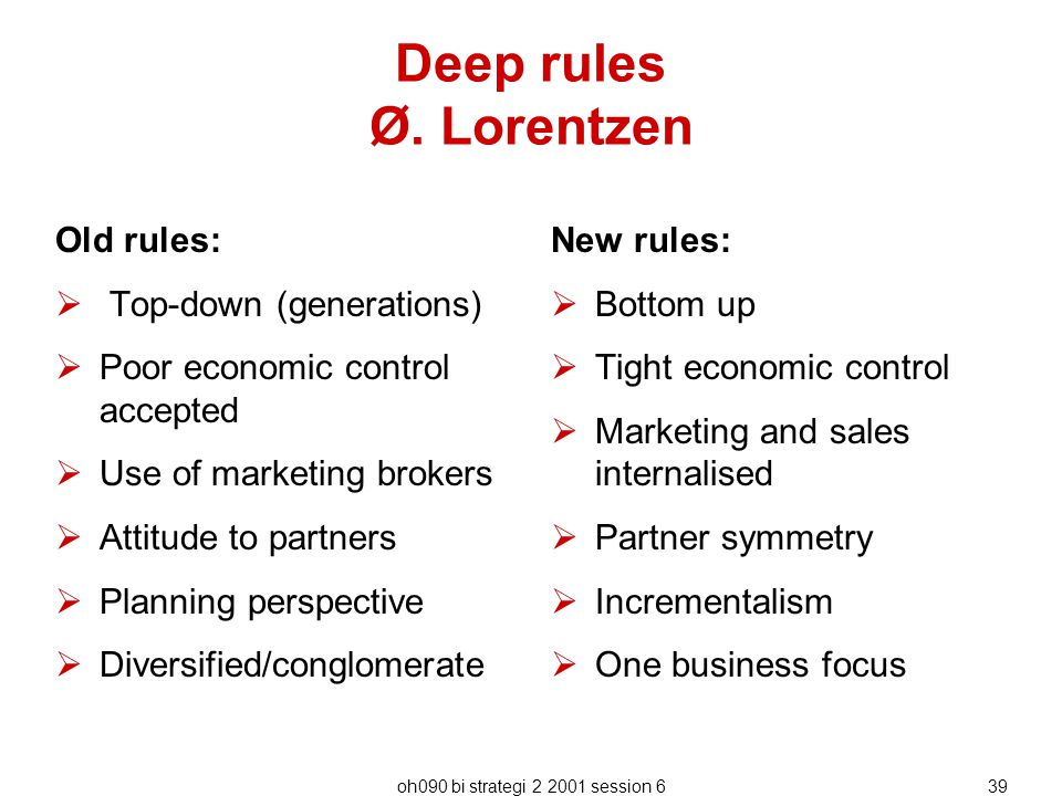 Deep rules Ø. Lorentzen Old rules: Top-down (generations)