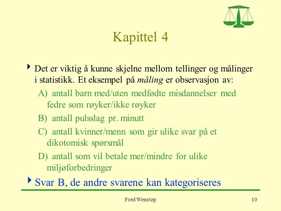 Kapittel 4 Svar B, de andre svarene kan kategoriseres