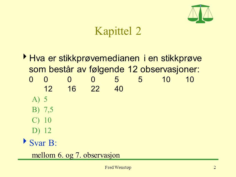 Kapittel 2 Hva er stikkprøvemedianen i en stikkprøve som består av følgende 12 observasjoner: 0 0 0 0 5 5 10 10 12 16 22 40.