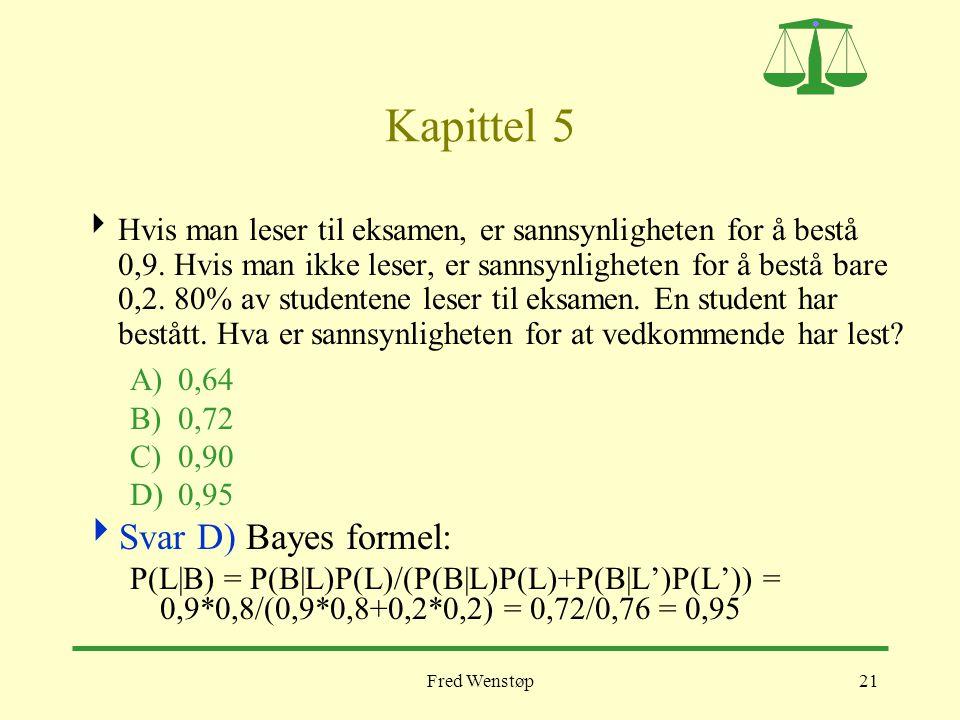 Kapittel 5 Svar D) Bayes formel: