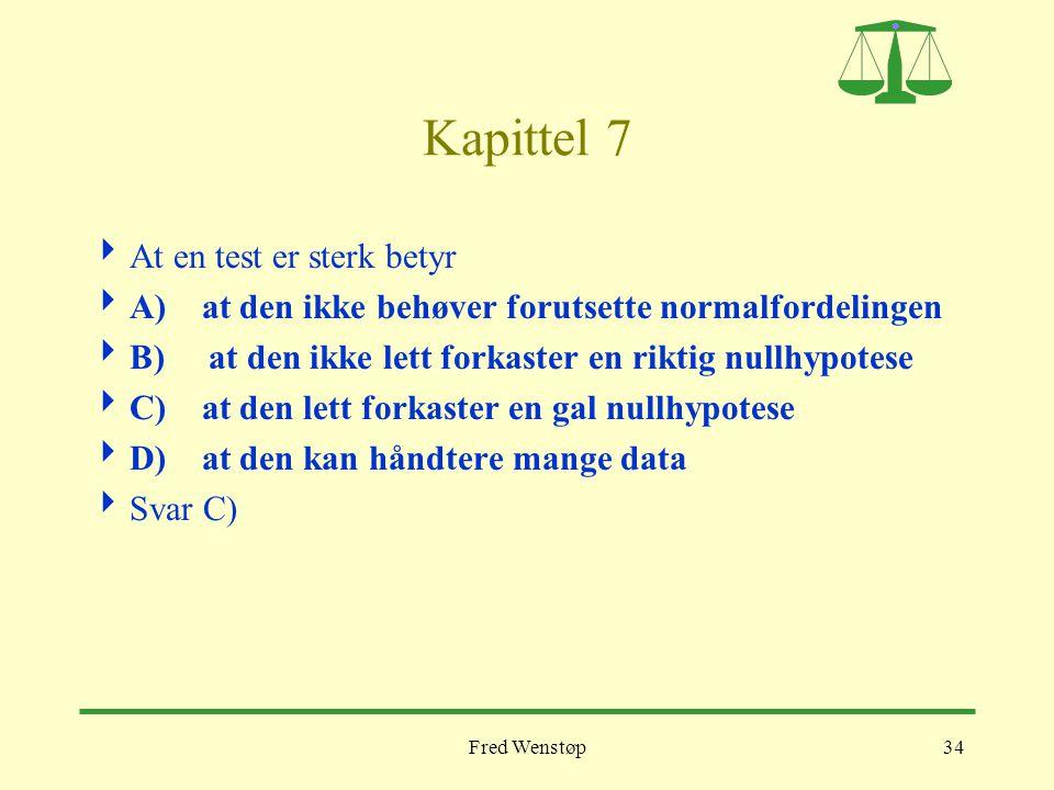 Kapittel 7 At en test er sterk betyr
