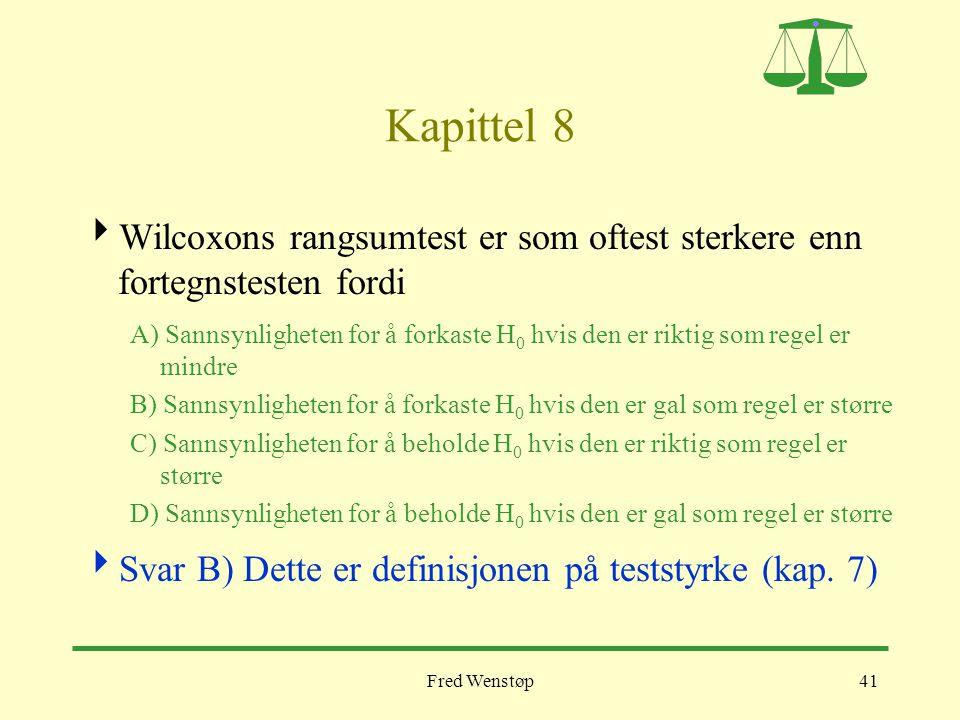 Kapittel 8 Wilcoxons rangsumtest er som oftest sterkere enn fortegnstesten fordi.