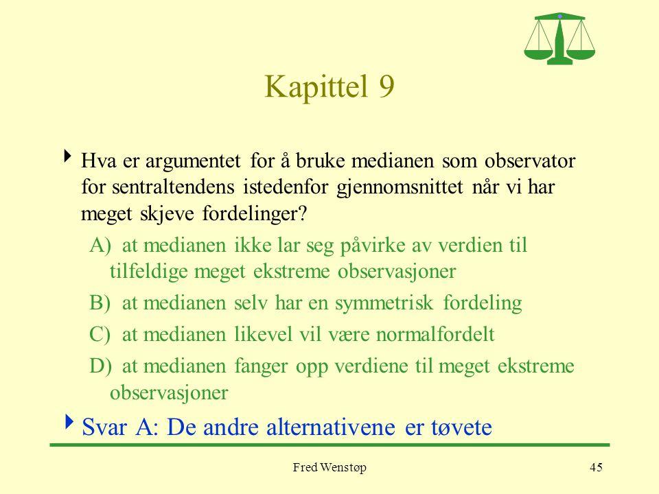 Kapittel 9 Svar A: De andre alternativene er tøvete