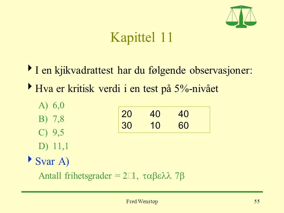 Kapittel 11 I en kjikvadrattest har du følgende observasjoner: