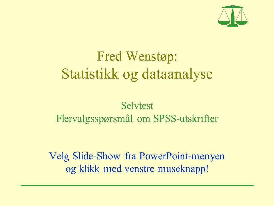 Velg Slide-Show fra PowerPoint-menyen og klikk med venstre museknapp!