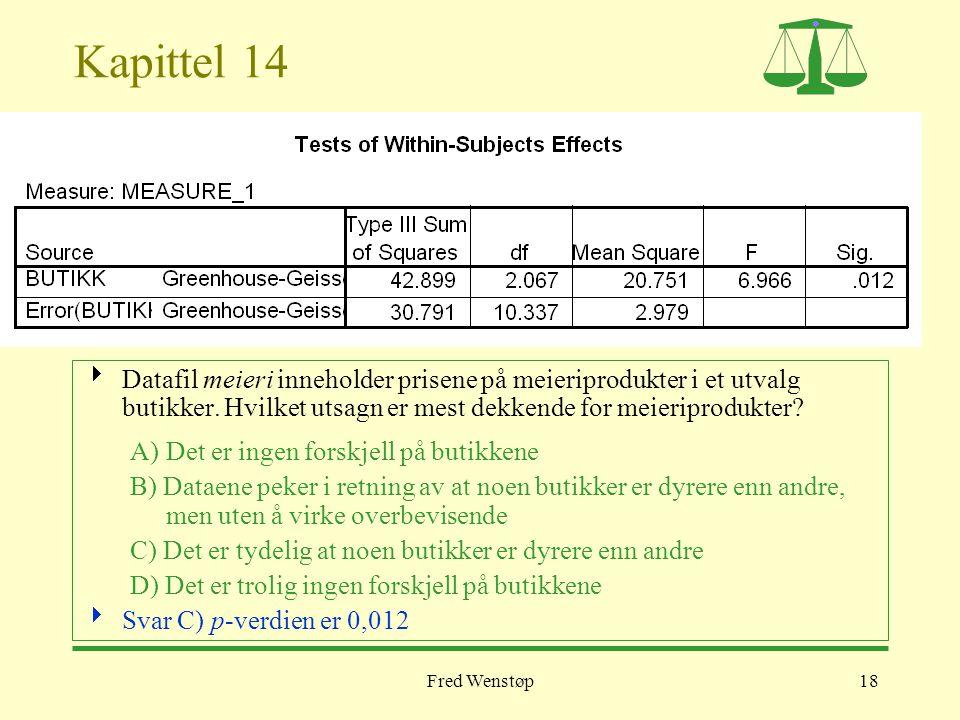 Kapittel 14 Datafil meieri inneholder prisene på meieriprodukter i et utvalg butikker. Hvilket utsagn er mest dekkende for meieriprodukter