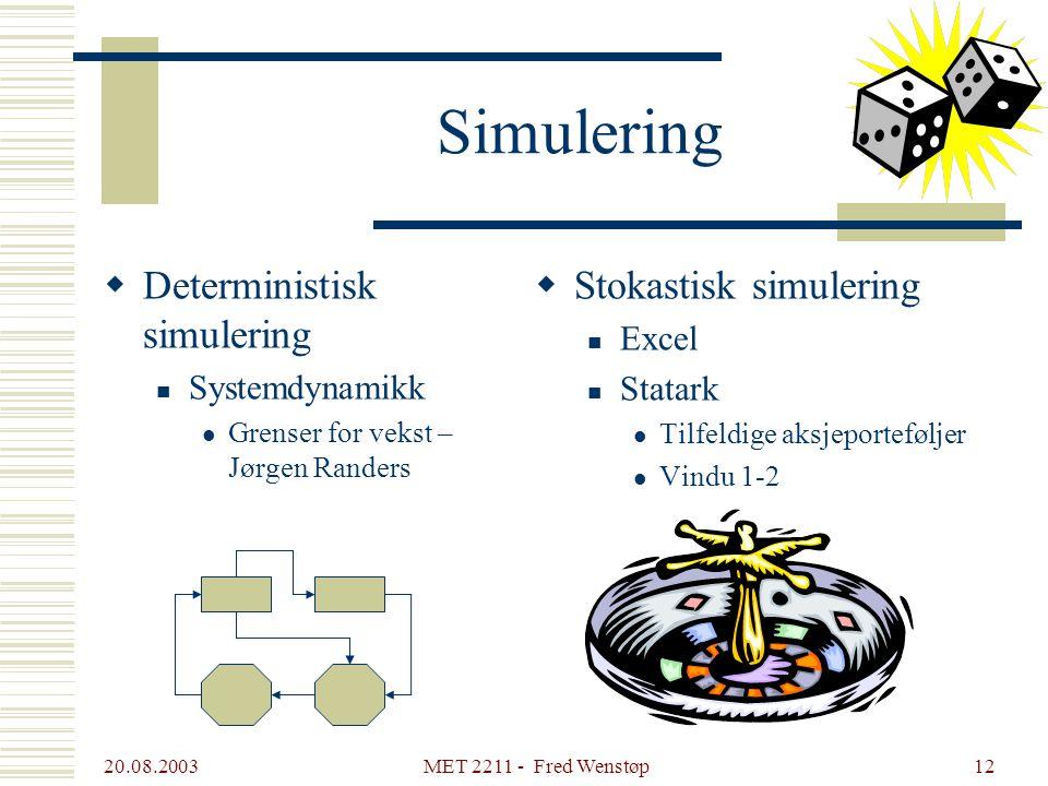 Simulering Deterministisk simulering Stokastisk simulering Excel