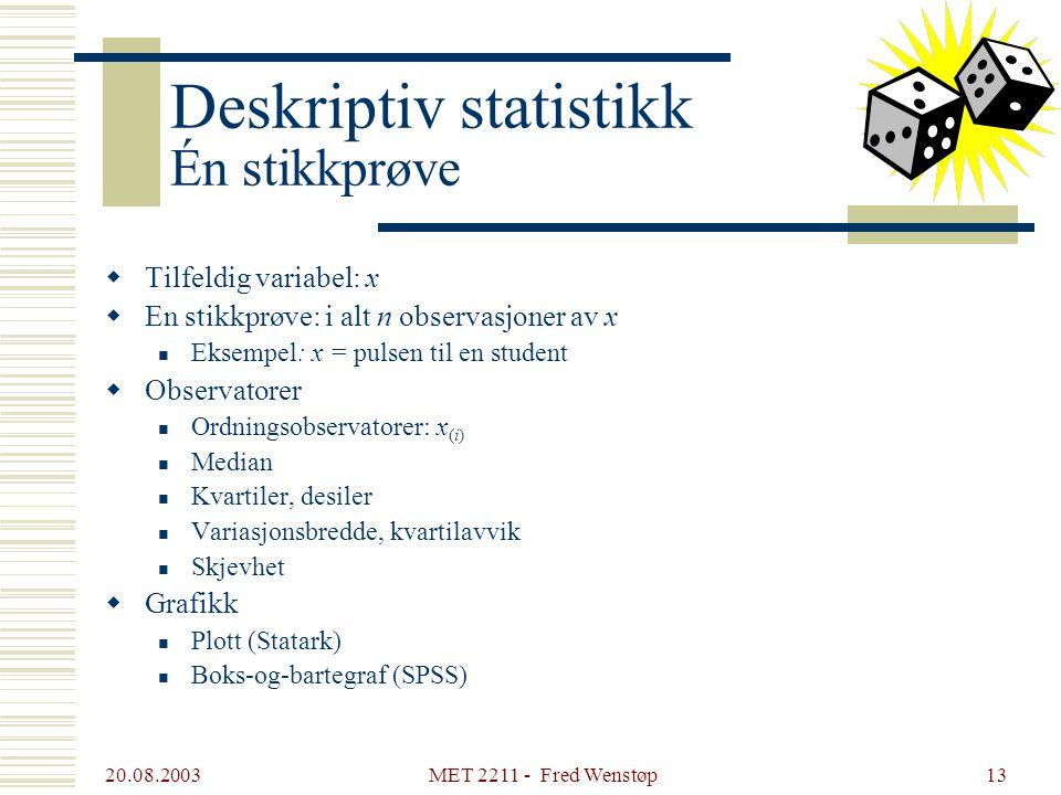 Deskriptiv statistikk Én stikkprøve
