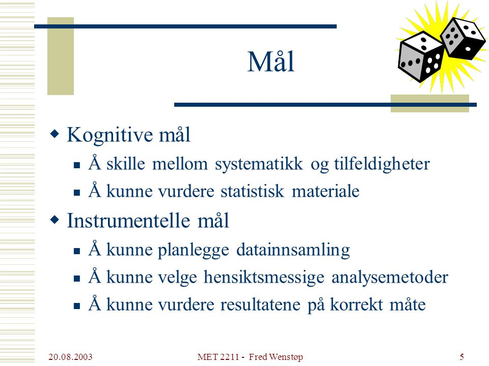 Mål Kognitive mål Instrumentelle mål