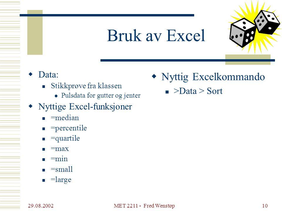Bruk av Excel Nyttig Excelkommando Data: >Data > Sort