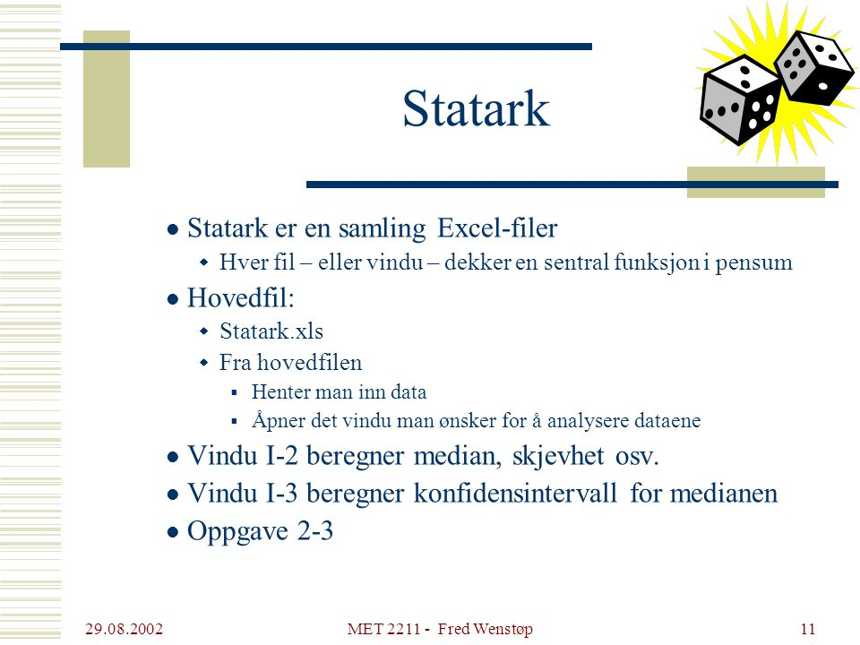 Statark Statark er en samling Excel-filer Hovedfil: