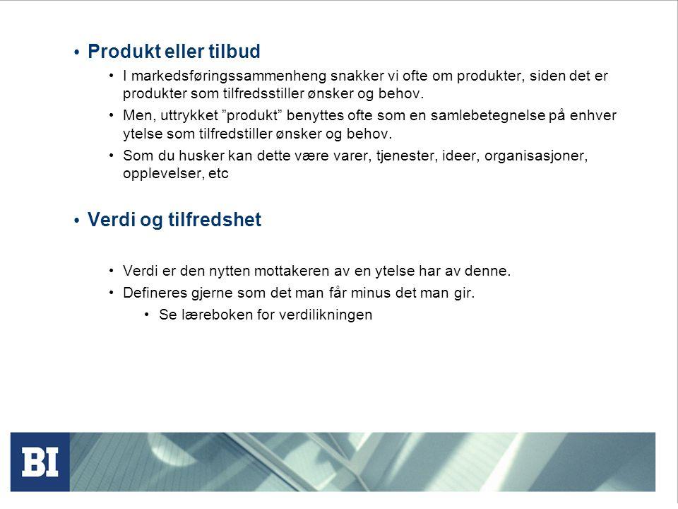 Produkt eller tilbud Verdi og tilfredshet