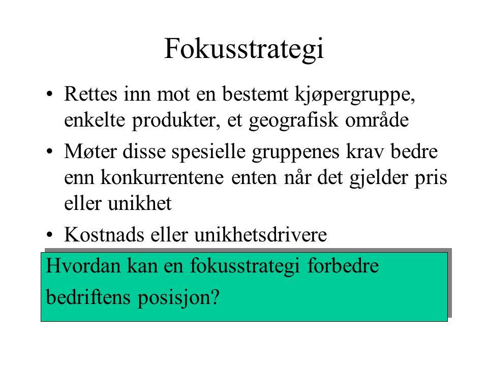 Fokusstrategi Rettes inn mot en bestemt kjøpergruppe, enkelte produkter, et geografisk område.