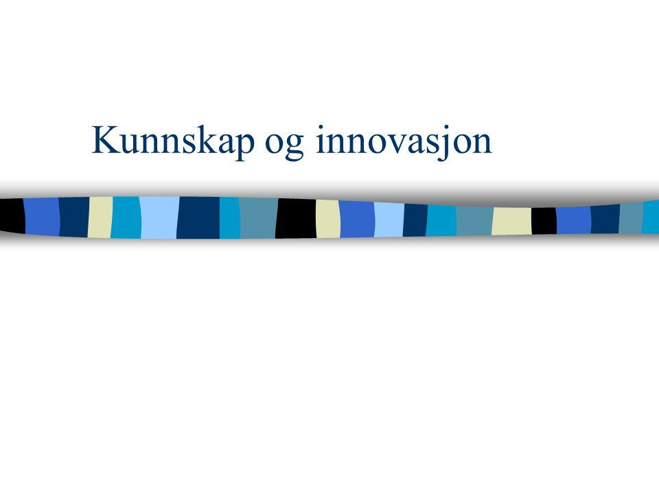 Kunnskap og innovasjon