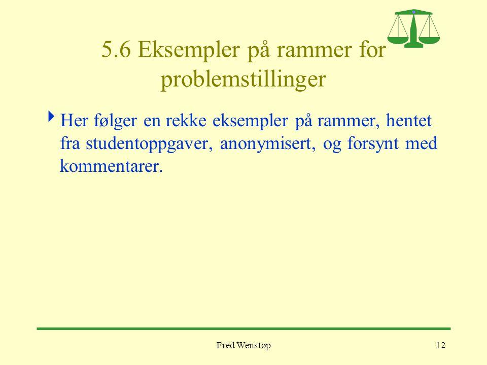 5.6 Eksempler på rammer for problemstillinger