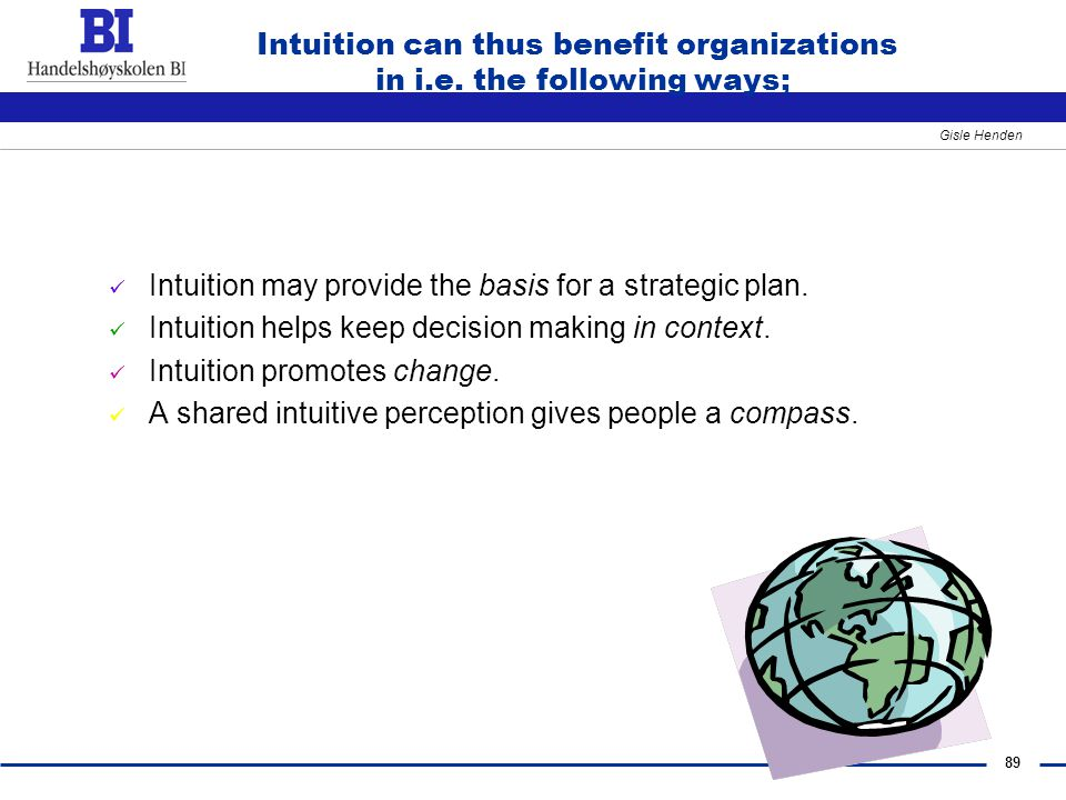 Intuition can thus benefit organizations in i.e. the following ways;
