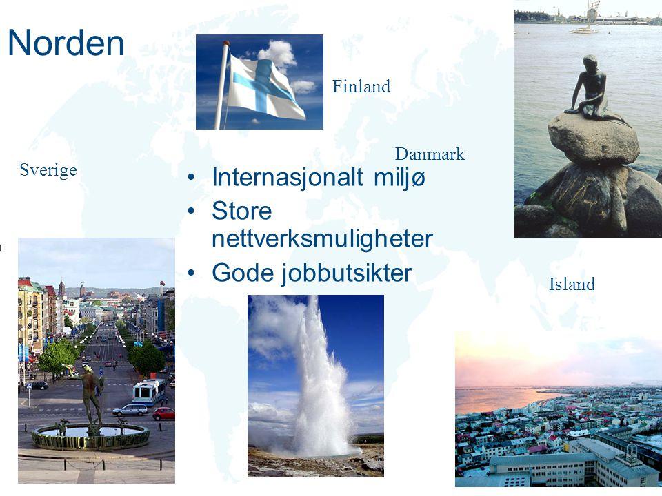 Norden Internasjonalt miljø Store nettverksmuligheter
