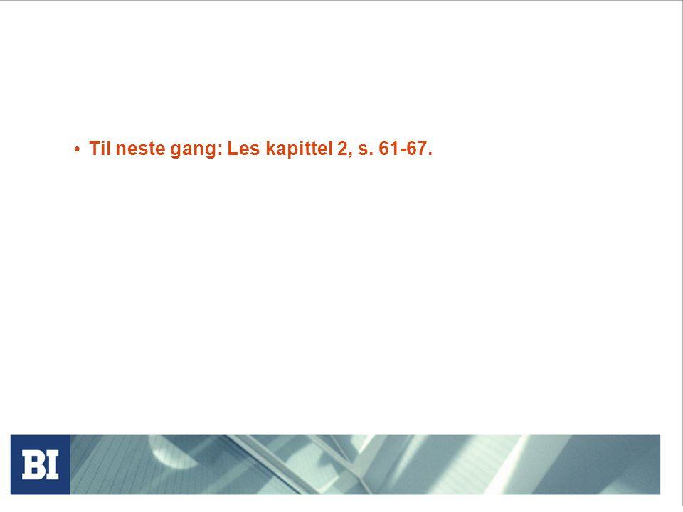 Til neste gang: Les kapittel 2, s. 61-67.