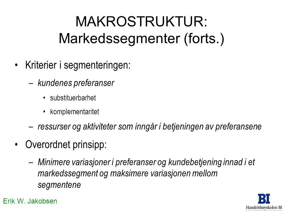 MAKROSTRUKTUR: Markedssegmenter (forts.)