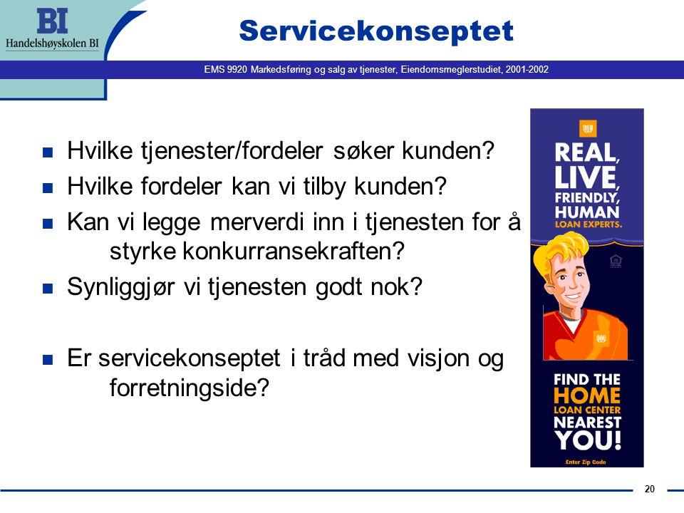 Servicekonseptet Hvilke tjenester/fordeler søker kunden