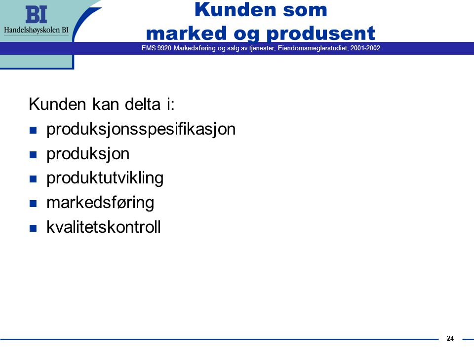 Kunden som marked og produsent