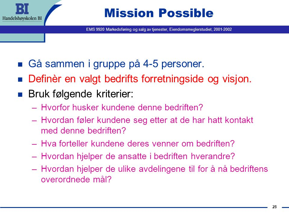Mission Possible Gå sammen i gruppe på 4-5 personer.