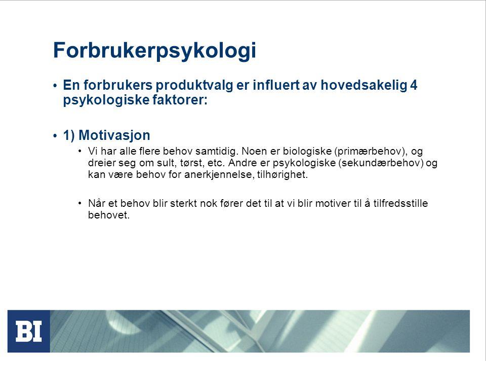 Forbrukerpsykologi En forbrukers produktvalg er influert av hovedsakelig 4 psykologiske faktorer: 1) Motivasjon.