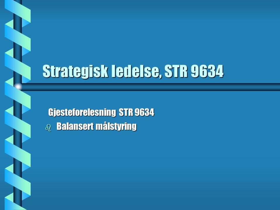 Strategisk ledelse, STR 9634