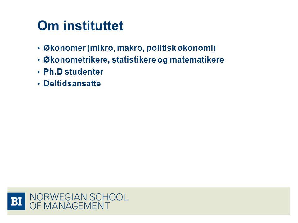 Om instituttet Økonomer (mikro, makro, politisk økonomi)