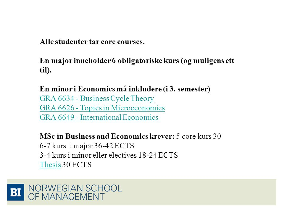 Alle studenter tar core courses.