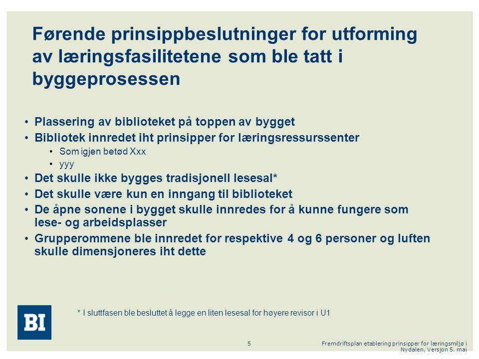 Førende prinsippbeslutninger for utforming av læringsfasilitetene som ble tatt i byggeprosessen
