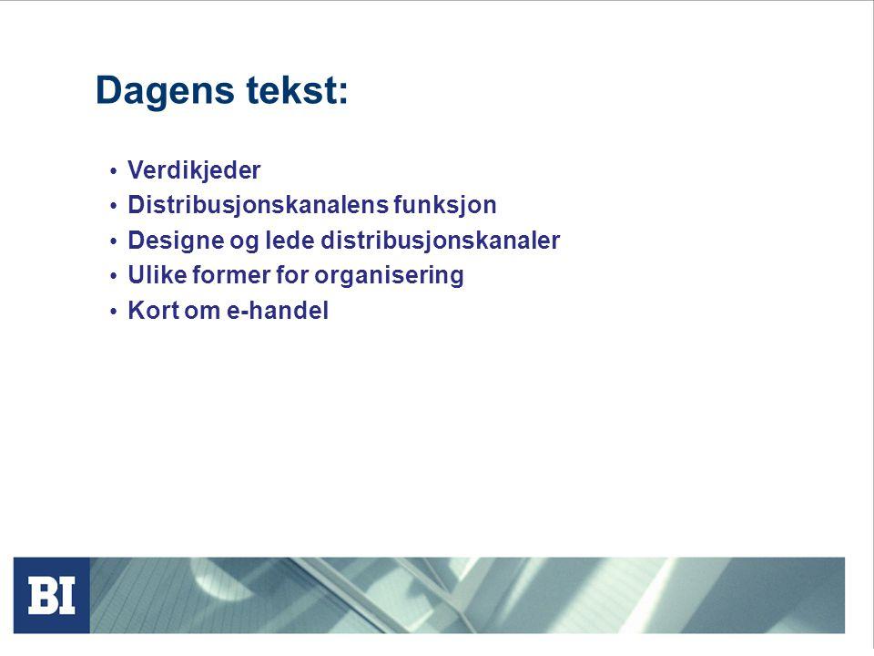 Dagens tekst: Verdikjeder Distribusjonskanalens funksjon